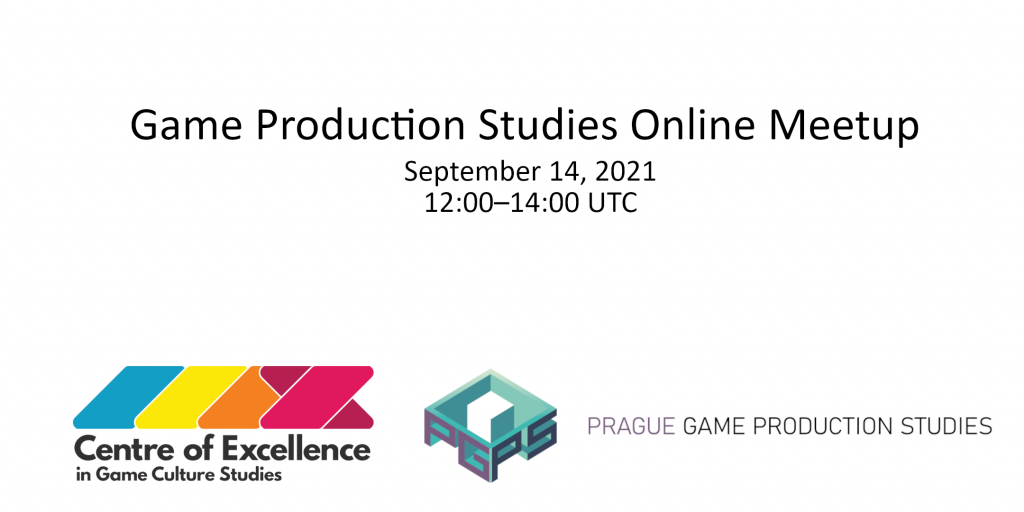 Game Production Studies Meetup Sep 14: Current Issues and Methods